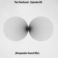 The Poeticast - Episode 89 (Responder Guest Mix)