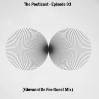 The Poeticast - Episode 93 (Giovanni De Feo Guest Mix)