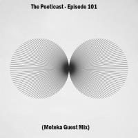The Poeticast - Episode 101 (Moteka Guest Mix)