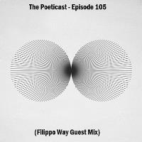 The Poeticast - Episode 105 (Filippo Way Guest Mix)