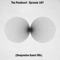 The Poeticast - Episode 107 (Deepnoise Guest Mix)