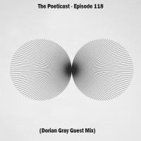 The Poeticast - Episode 118 (Dorian Gray Guest Mix)