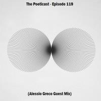 The Poeticast - Episode 119 (Alessio Greco Guest Mix)