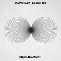 The Poeticast - Episode 121 (Rapha Guest Mix)