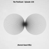 The Poeticast - Episode 126 (Kereni Guest Mix)