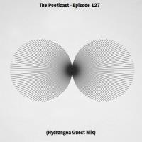 The Poeticast - Episode 127 (Hydrangea Guest Mix)