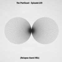 The Poeticast - Episode 129 (Relapso Guest Mix)