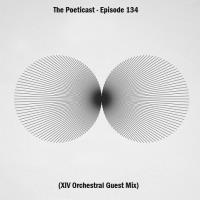 The Poeticast - Episode 134 (XIV Orchestral Guest Mix)