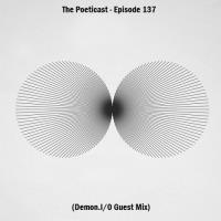 The Poeticast - Episode 137 (Demon.I/0 Guest Mix)