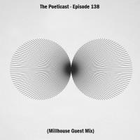 The Poeticast - Episode 138 (Millhouse Guest Mix)