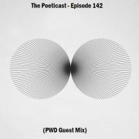 The Poeticast - Episode 142 (PWD Guest Mix)