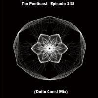 The Poeticast - Episode 148 (Daito Guest Mix)