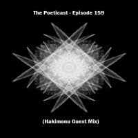 The Poeticast - Episode 159 (Hakimonu Guest Mix)