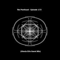 The Poeticast - Episode 173 (Olesia Elfa Guest Mix)