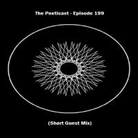 The Poeticast - Episode 199 (Shørt Guest Mix)